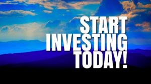 Start Investing Today!